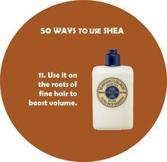 11. Use it on the roots of fine hair to boost volume.  #loccitane #shea