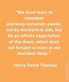 ~ Henry David Thoreau