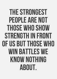The battles no ones knows..
