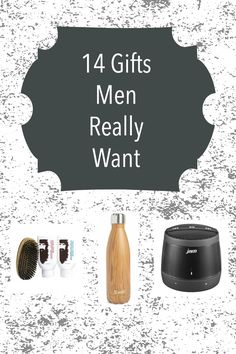 14 Gifts Men Really Want.
