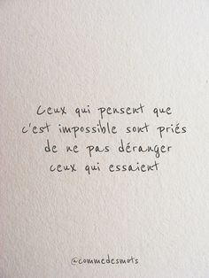 Ceux qui pensent que c'est impossible Citations Sages, Wise Quotes, Inspirational Quotes, Healing Words, French Quotes, Magic Words, Some Words, Good Thoughts, Positive Attitude