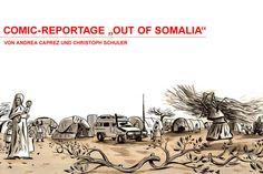 "Comic-Reportage ""Out of Somalia""   by Andrea Caprez & Christoph Schuler"