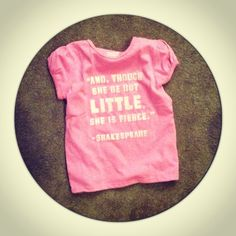 """5T toddler """"And, though she be but little, she is fierce"""" Shakespeare quote shirt"""