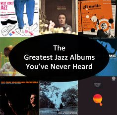 13 classic jazz albums that you've probably never heard, but certainly should have.