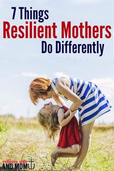 What makes a resilient mom? This list is perfect!