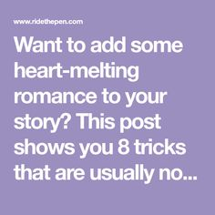 Want to add some heart-melting romance to your story? This post shows you 8 tricks that are usually not talked about. Aiming right at your reader's heart...