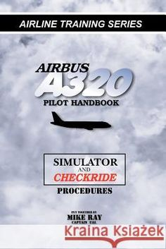 Airbus A320 Pilot Handbook Simulator and Checkride Techniques - Mike Ray w KrainaKsiazek.pl Airbus A320, Pilot, Books To Read, Ebooks, Reading, Aviation, Training, Free, Literatura