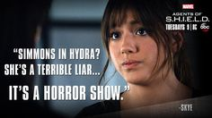 Simmons in Hydra? She's a terrible liar... it's a horror show. || Skye || AOS 2x03 Making Friends and Influencing People || 736px × 414px || #promo #quotes