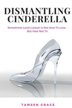 Dismantling Cinderella by Tamsen Grace