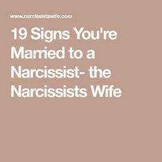 19 Signs You're Married to a Narcissist- the Narcissists Wife