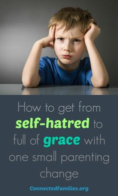 Does it seem like your child gets sucked into a black hole of negativity and self-hatred? See how Brenda helped her self-hating child become filled with grace!