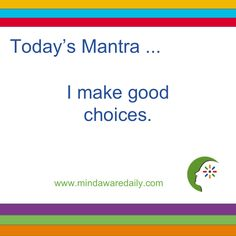 Today's #Mantra. . . I make good choices. #affirmation #trainyourbrain #ltg Get our mantras in your email inbox here: