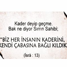 Biz her insanın kaderini kendi çabasına bağlı kıldık Good Sentences, Just Pray, Allah Quotes, Islam Religion, More Than Words, Sufi, Meaningful Words, Wise Quotes, Positive Thoughts