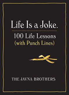 Life Is a Joke: 100 Life Lessons (with Punch Lines) by Go... https://www.amazon.com/dp/1523500077/ref=cm_sw_r_pi_dp_x_PUaQyb151GD34