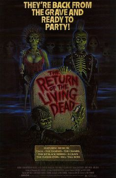 The Return of the Living Dead.  One of my favorite all time horror movies.  Still scares me to this day!!