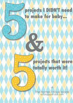 5 things I didn't need to make for baby, and 5 things that were totally worth it.  So many projects seem like a great idea... until you actually have a baby.