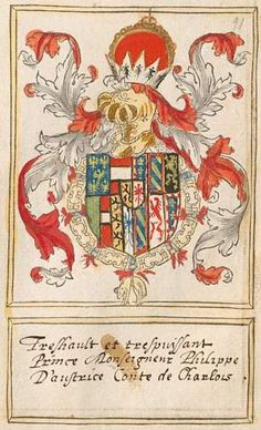 1481 Coat of arms of Philip the Fair, Count of Charolais (Philip I of Castile). Livre du toison d'or, The Netherlands, 1590.