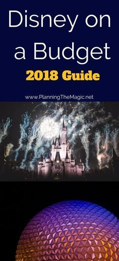 Disney on a Budget 2018 – the Ultimate Guide | Find out the best ways to save the most money on your 2018 Disney vacation.