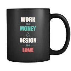 Work for money, design for love mug User Interface Design, Ui Ux Design, Design Shop, Clean Design, Typography Inspiration, Web Design Inspiration, Industrial Design Sketch, Funny Design, Design Humor