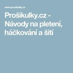 Prošikulky.cz - Návody na pletení, háčkování a šití