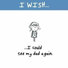 Yes she wants to see Daddy can't you just be strong or do you just think his child deserves no daddy, you have nothing to worry about what are you afraid of Daddy I Miss You, Rip Daddy, Love You Dad, Remembering Dad, Be My Hero, Grieving Quotes, Dear Dad, In Memory Of Dad, Dad Quotes