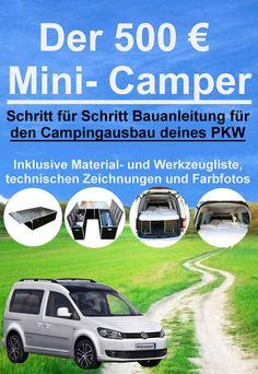 Der 500 € Mini- Camper: Schritt für Schritt- Anleitung für den Camping- Ausbau deines Fahrzeugs eBook: Jörg Janßen- Golz: Amazon.de: Kindle-Shop