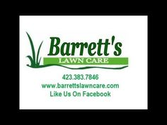 It Won't Be Long.......Call Today. BARRETT'S LAWN CARE BLUFF CITY TENNESSEE