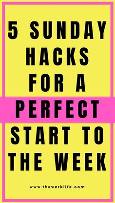 Start the Week Off Right by Making the Most out of your Sundays - The WERK LIFE