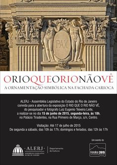 Agenda Cultural RJ: ABERTURA DA EXPOSIÇÃO ''O RIO QUE O RIO NÃO VÊ - A...