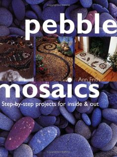 Free Mosaic Patterns for Beginners | Pebble Mosaics: Step-By-Step Projects for Inside & Out