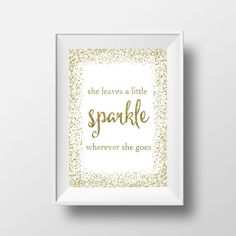 She Leaves A Little Sparkle Wherever She Goes by printshopstudio
