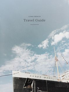 Long Beach Travel Guide | Almost Makes Perfect
