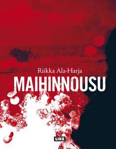Riikka Alaharja, Finnish writer, Maihinnousu (LIKE: Books To Read, My Books, Inspirational Books, Reading Lists, Literature, Author, Movie Posters, Writers, Nightstand