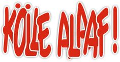 A very important regional distinction is the Carnival Salutation. Around Cologne this is 'Alaaf', and almost everywhere else it is 'Helau'. Never shout 'Helau' in Cologne, or Alaaf in Mainz!