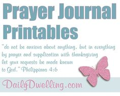 Prayer Journal Printables — Daily Dwelling. I can add this to what I'm trying to do already!