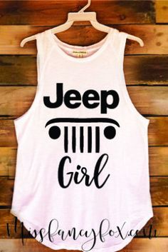 """Jeep Girl Tank Of course you are a queen of offroad, so let everyone know with this super chic tank! Cut: Long Muscle Tank Color: White Material: Extra soft cotton blend Style: """"Jeep Girl"""" Black Scrip"""