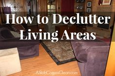 How-to-Declutter-Living-Areas-at-ASlobComesClean.com_