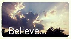 BELIEVE ... Do you see it? Saw this image while driving home from dinner with family.  What do you see? - Laura Healing With Spirit, Spiritual Medium, Speaker, Teacher - www.healingwithspirit.webs.com