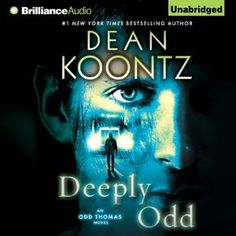 Must Listen Deeply Odd: Odd Thomas, Book 6 From bestselling author Dean Koontz audio book. Like A Rhinestone Cowboy, Best Magician, Dodged A Bullet, Dean Koontz, Do It Right, Along The Way, The Magicians, Bestselling Author, Audio Books