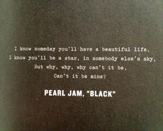 Pearl Jam. Sung to me 20 years ago. If only I had known then that the voice signing would haunt me today.
