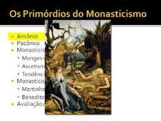 História da Igreja 12/56 - Primórdios do Monasticismo
