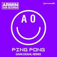 Armin van Buuren - Ping Pong (Dani Deahl Remix) - http://dirtydutchhouse.com/album/armin-van-buuren-ping-pong-dani-deahl-remix/