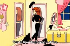 But at least you never need to worry about clashing. | 21 Things People Who Only Wear Black Will Understand