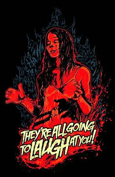Carrie - They're all going to laugh at you - Tshirt Horror Movie Posters, Horror Films, Horror Art, Film Posters, Horror Icons, Carrie Movie, Stephen King Movies, Stephen Kings, Carrie White