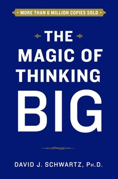 """""""The Magic of Thinking Big"""" by David J. Schwartz: This bible of motivational thinking will help you find ways to unlock your greatness. Whether it's having the right attitude or taking the right steps, this book will be your guide. Good Books, Books To Read, Books For Self Improvement, Business And Economics, Think Big, Career Advice, Reading Online, Self Help, Audio Books"""