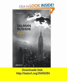 Furia / Fury (Spanish Edition) (9788483462089) Salman Rushdie , ISBN-10: 8483462087  , ISBN-13: 978-8483462089 ,  , tutorials , pdf , ebook , torrent , downloads , rapidshare , filesonic , hotfile , megaupload , fileserve