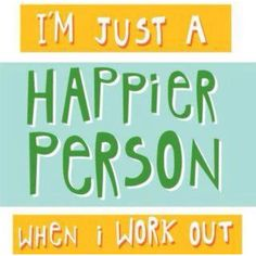 Yay for endorphins!