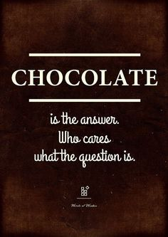 Chocolate is the answer Funny Quote Print, Kitchen Wall Decor, Chocolate Quote…