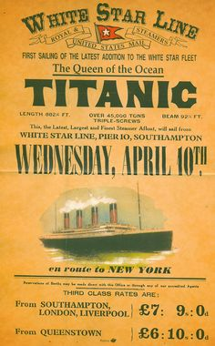 "TITANIC | ""This, the Latest, Largest and Finest Steamer Afloat, will sail from White Star Line, Pier 10, Southampton, Wednesday, April 10th, en route to New York"""
