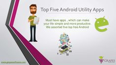 How to make your life easier by using Android Apps , Let us know about the Top 5 Android Apps at  http://www.slideshare.net/grapesdigital/apps-that-can-make-your-daily-life-simple-and-easier